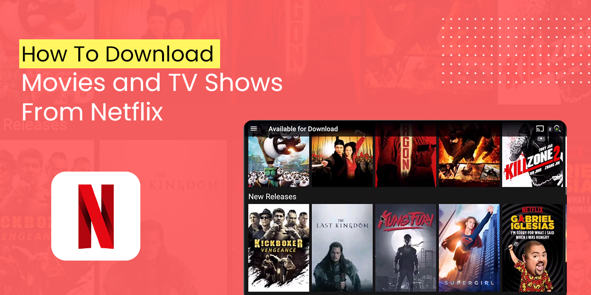 How to download movies and TV shows on Netflix
