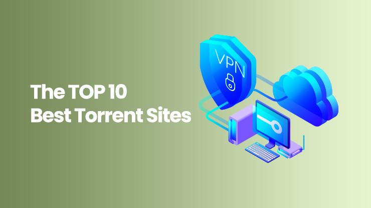 10 Best Torrent Sites For 2020