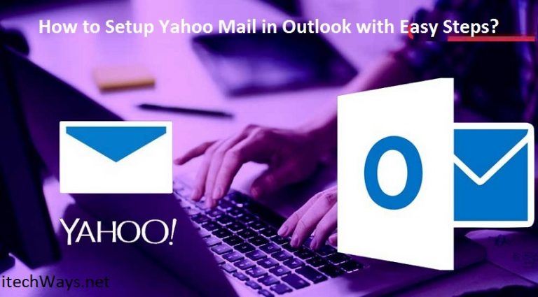 How To Access/Setup Yahoo Mail In Microsoft Outlook?